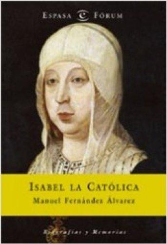 Isabel la Católica por Manuel Fernández  Álvarez