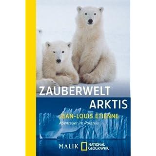Zauberwelt Arktis: Abenteuer im Polareis (National Geographic Taschenbuch, Band 198)