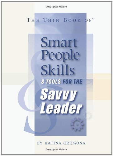 The Thin Book of Smart People Skills: 8 Tools for the Savvy Leader 1st edition by Katina Cremona (2007) Broschiert Paperback (Tools 8)