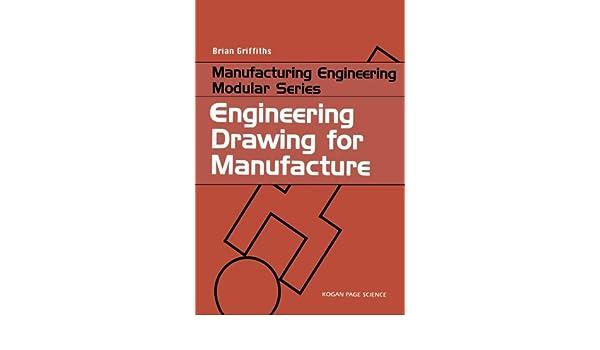 Engineering Drawing for Manufacture (Manufacturing Engineering Modular Series)