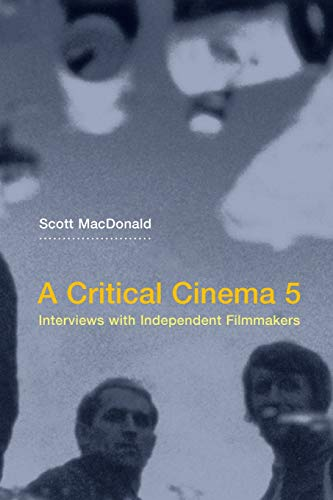 A Critical Cinema 5: Interviews with Independent Filmmakers: No. 5