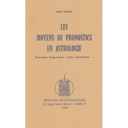 Moyens de Pronostics en Astrologie (Les), Directions, Progressions, Cycles, Révolutions