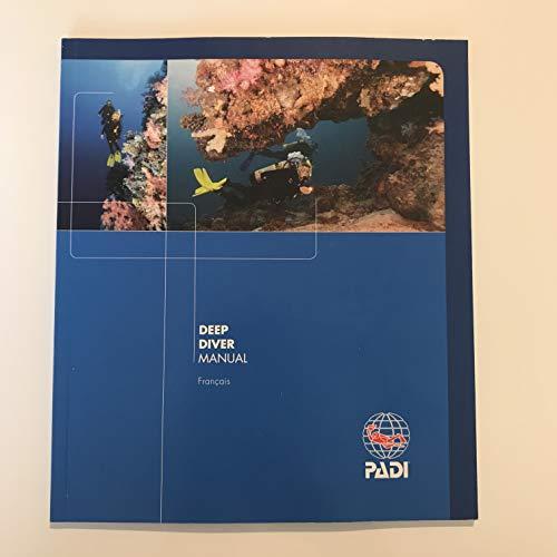 PADI - Deep Diver Manual - Manuel de plongée profonde - Version Française - VF - Edition 2017