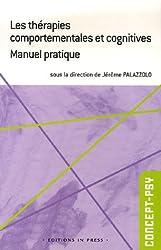Les thérapies comportementales et cognitives : Manuel pratique