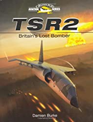 TSR2 - Britain's Lost Bomber (Crowood Aviation)