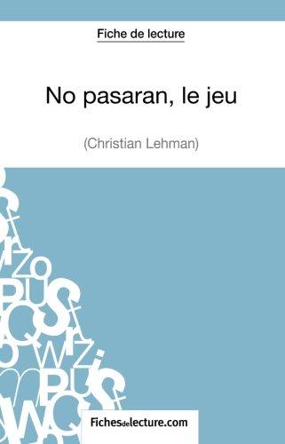 No pasarn, le jeu de Christian Lehmann (Fiche de lecture): Analyse Complte De L'oeuvre