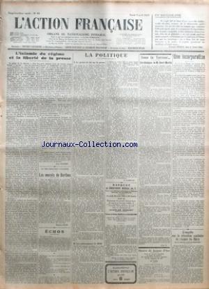 ACTION FRANCAISE (L') [No 99] du 09/04/1929 - EN YOUGOSLAVIE PAR FERNAND NEURAY - L'INFAMIE DU REGIME ET LA LIBERTE DE LA PRESSE PAR LEON DAUDET - OU LES CADAVRES S'AGITENT - LES AVOCATS DE BARTHOU PAR MAURICE PUJO - ECHOS - LA POLITIQUE - LE PROJET DE LOI SUR LA PRESSE - LES ORDONNANCES DE 1830 PAR G. LARPENT - SOUS LA TERREUR - LES OBSEQUES DE M. HENRI MARTIN - L'A. F. - DENIER DE JEANNE D'ARC - UNE INCORPORATION PAR J. B. - L'ENQUETE SUR LA SITUATION SANITAIRE DE L'ARMEE DU RHIN PAR LE GENER