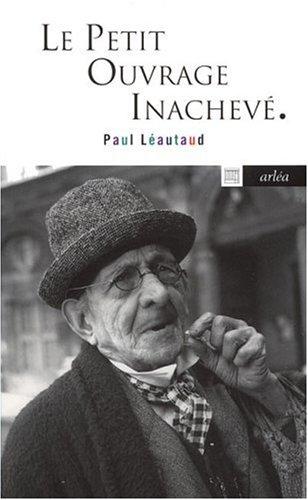 Le Petit Ouvrage inachevé par Paul Leautaud