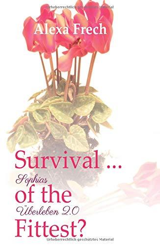 Survival ... of the Fittest? - Sophias Überleben 2.0