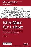 MiniMax für Lehrer: 16 Kommunikationsstrategien mit maximaler Wirkung. Mit E-Book inside - Manfred Prior, Heike Winkler