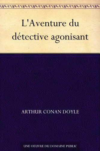 Couverture du livre L'Aventure du détective agonisant