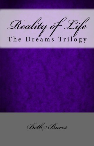 Reality of Life: The Dreams Trilogy: Volume 2