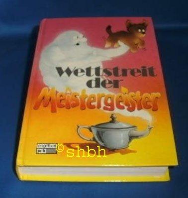 Wettstreit der Meistergeister. Gespenstergeschichten zum Lesen und Vorlesen.