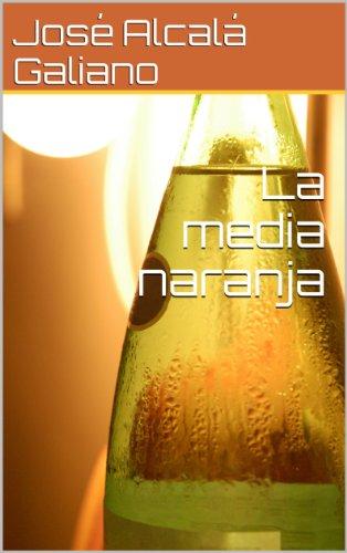 La media naranja por José Alcalá Galiano