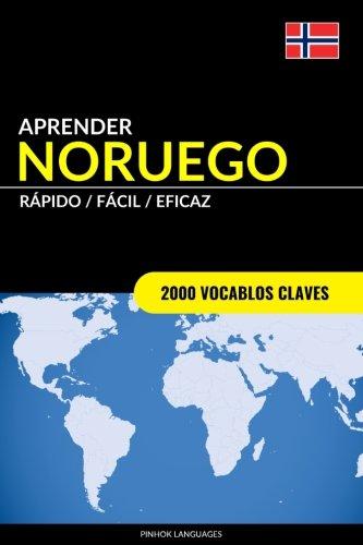 Aprender Noruego - Rápido/Fácil/Eficaz: 2000 Vocablos Claves por Pinhok Languages