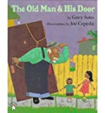 THE OLD MAN AND HIS DOOR [The Old Man and His Door ] BY Soto, Gary(Author)Paperback 26-Oct-1998