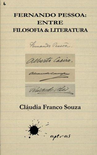 Fernando Pessoa: entre Filosofia & Literatura por Cláudia Franco Souza