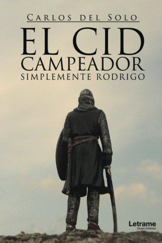 El Cid Campeador. Simplemente Rodrigo (Novela)
