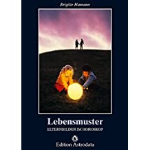 Lebensmuster: Elternbilder im Horoskop (Edition Astrodata)