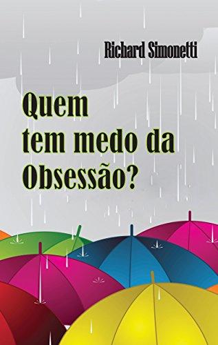 QUEM TEM MEDO DA OBSESSÃO? (Portuguese Edition) por RICHARD SIMONETTI