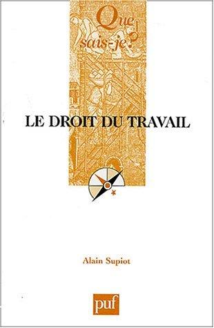 Le Droit du travail by Alain Supiot (2004-01-09) par Alain Supiot;Que sais-je?