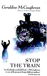 Stop the Train by Geraldine McCaughrean (2001-10-18)