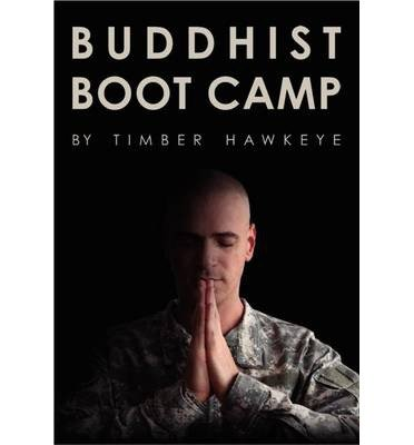 buddhist-boot-camp-by-author-timber-hawkeye-may-2013