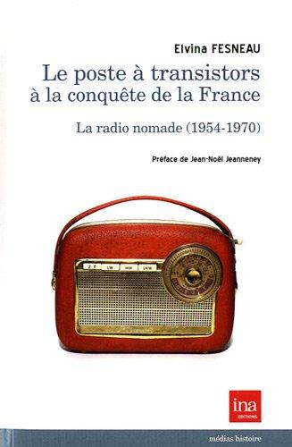 Le poste à transistors à la conquête de la France : La radio nomade (1954-1970)