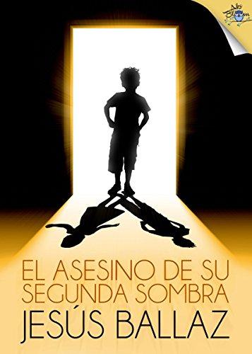 El asesino de su segunda sombra por Jesús Ballaz