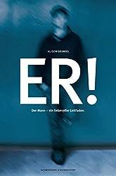 Er! - Der Mann: Ein liebevoller Leitfaden (German Edition)