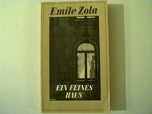 Emile Zola: Ein feines Haus