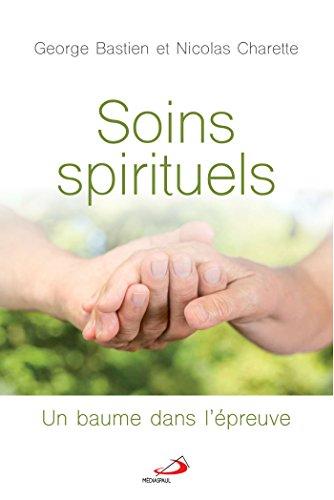 Soins spirituels : Un beaume dans l'épreuve par (Broché - Apr 26, 2018)