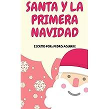 Santa y la Primera Navidad: Cuento Infantil