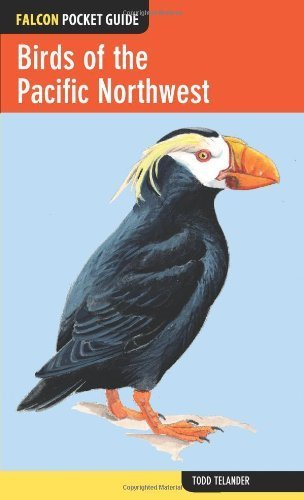 Birds of the Pacific Northwest (Falcon Pocket Guides) by Todd Telander (2013-09-17)