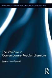The Vampire in Contemporary Popular Literature (Routledge Studies in Contemporary Literature)