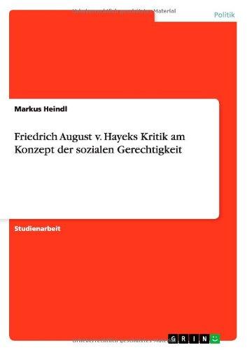 Friedrich August v. Hayeks Kritik am Konzept der sozialen Gerechtigkeit