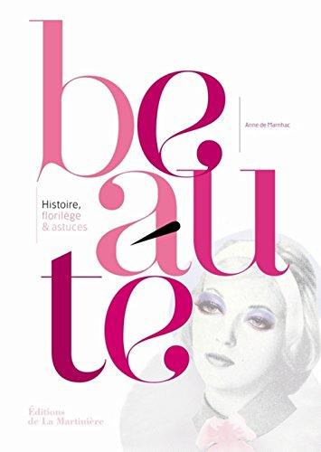 Beauté : Histoire, florilège et astuces