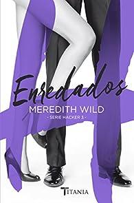 Enredados par Meredith Wild