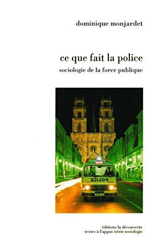 Ce que fait la police. Sociologie de la force publique