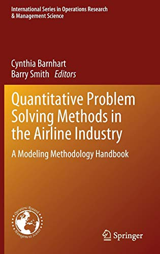 Quantitative Problem Solving Methods in the Airline Industry: A Modeling Methodology Handbook (International Series in Operations Research & Management Science, Band 169) -