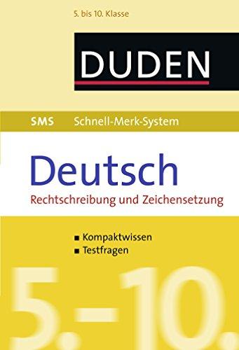 SMS Deutsch - Rechtschreibung und Zeichensetzung 5.-10. Klasse (Duden SMS - Schnell-Merk-System)