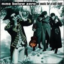 Nine Below Zero -  Hot Music for a Cold Night