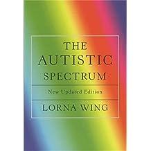 The Autistic Spectrum: Revised edition (English Edition)