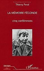 La mémoire féconde : Cinq conférences