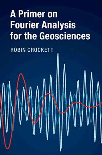 A Primer on Fourier Analysis for the Geosciences (English Edition)