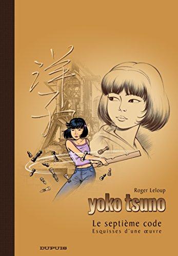 Yoko Tsuno - tome 24 - Le Septième Code/Album crayonné par Leloup
