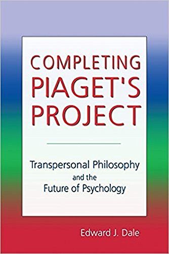 completing-piagets-project-transpersonal-philosophy-and-the-future-of-psychology
