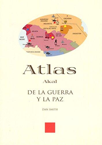 Atlas de la guerra y la paz (Atlas Akal) por Dan Smith