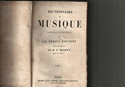 Dictionnaire de musique théorique et historique, par les frères Escudier, avec une préface de M. F. Halévy par Marie Escudier