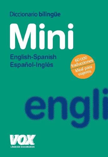 Diccionario vox mini english-spanish / español-ingles (Vox - Lengua Inglesa - Diccionarios Generales) por Varios autores